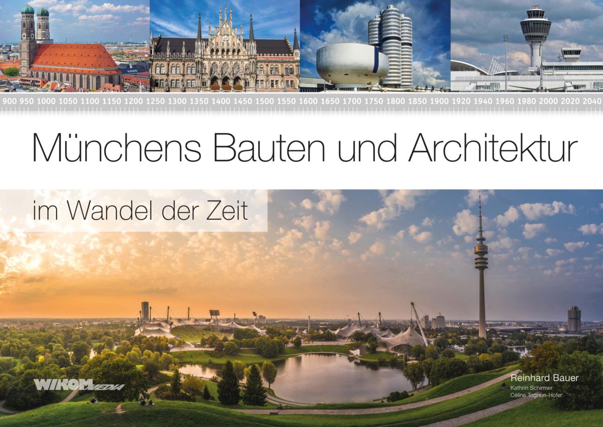 Titelbild von Münchens Bauten und Architektur im Wandel der Zeit